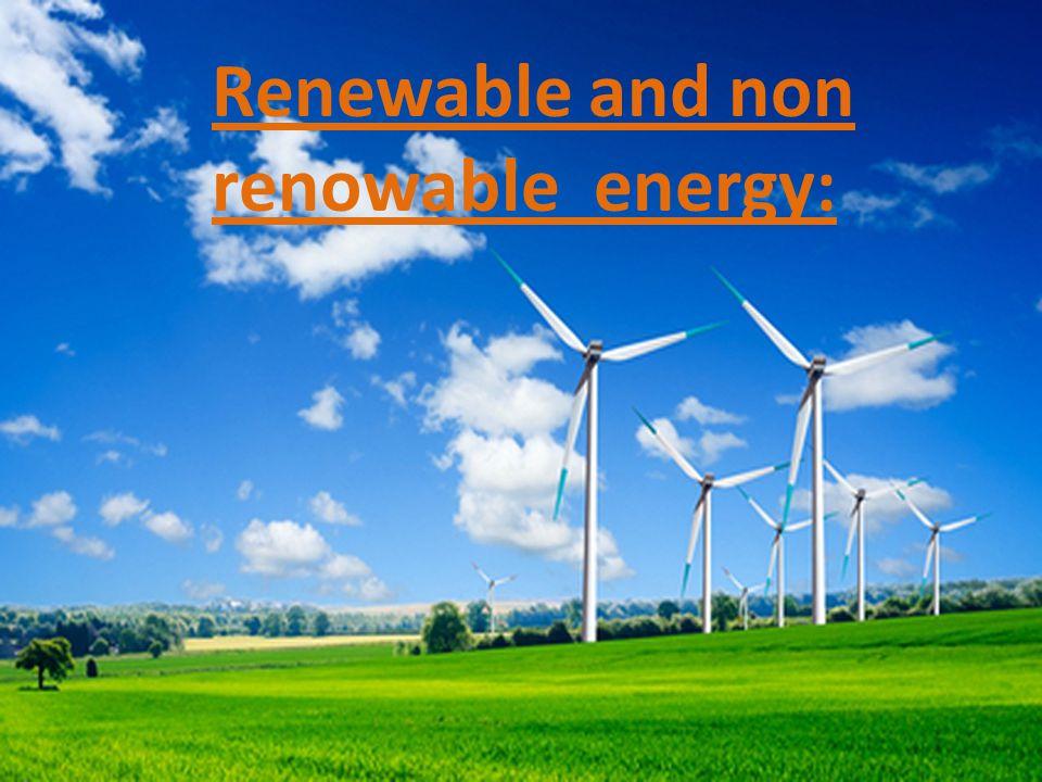 Renewable and non renowable energy: