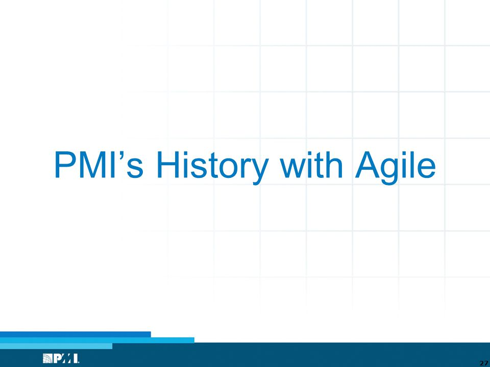 PMI's History with Agile 27