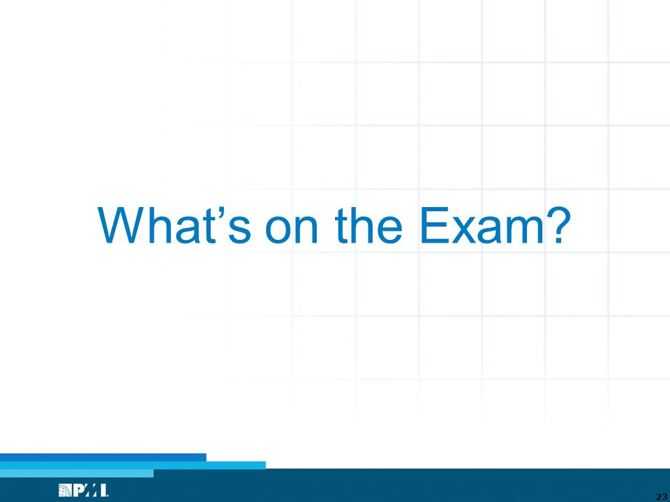 What's on the Exam 23
