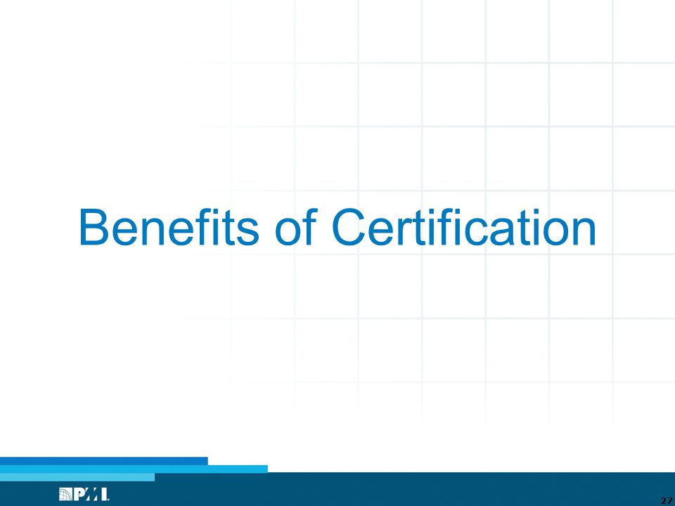 Benefits of Certification 27