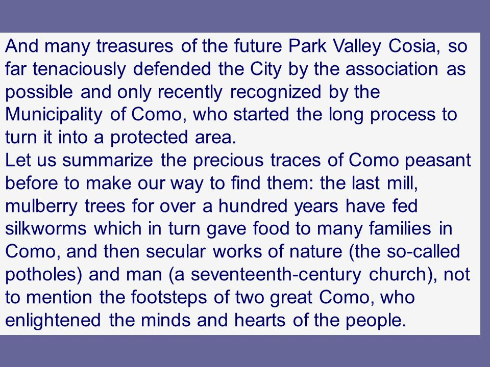 And many treasures of the future Park Valley Cosia, so far tenaciously defended the City by the association as possible and only recently recognized b