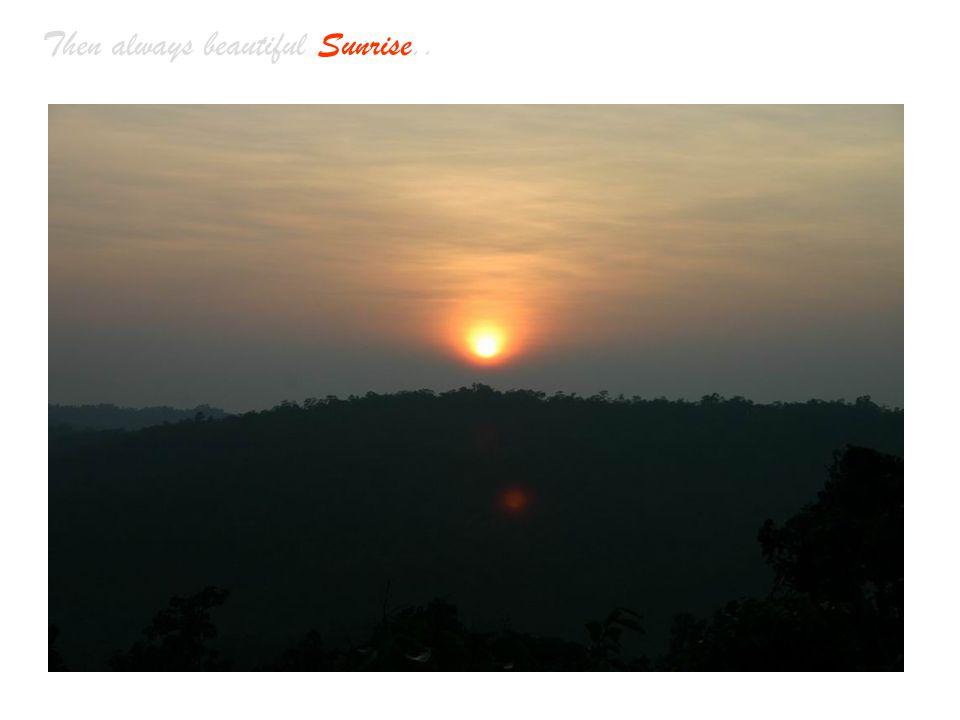 Then always beautiful Sunrise..