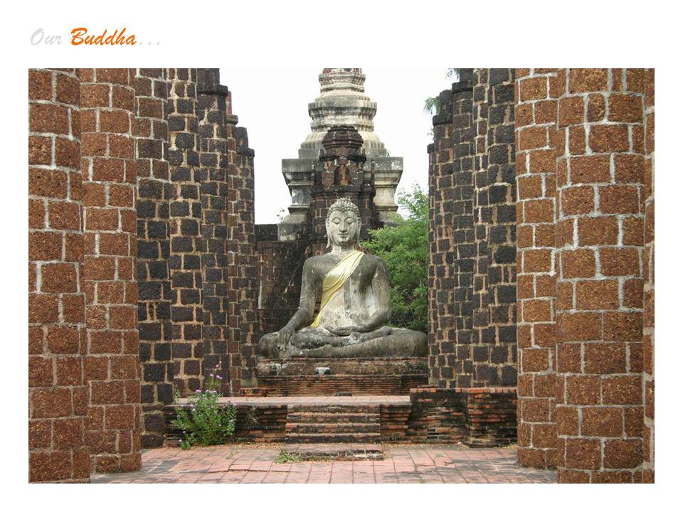Our Buddha…