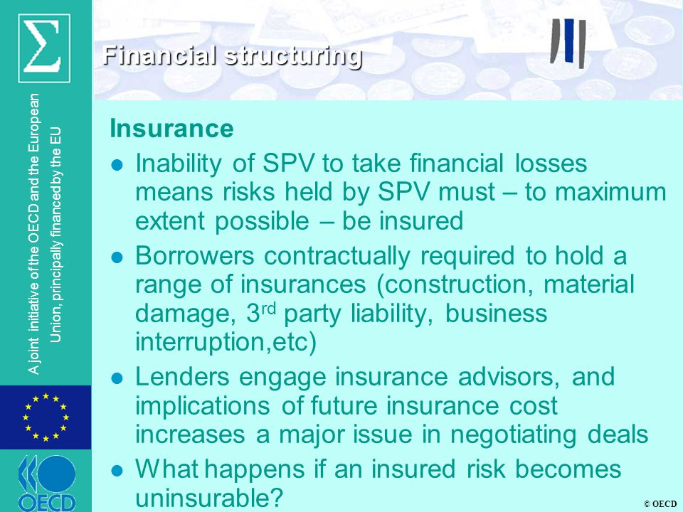© OECD A joint initiative of the OECD and the European Union, principally financed by the EU Insurance l Inability of SPV to take financial losses mea