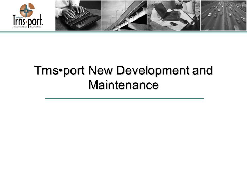 Trnsport New Development and Maintenance