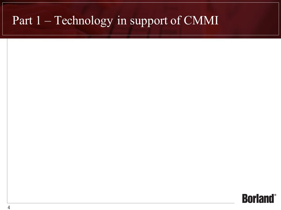 4 Part 1 – Technology in support of CMMI