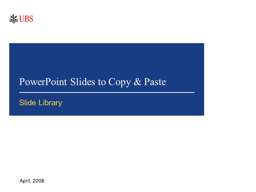 PowerPoint Slides to Copy & Paste April, 2008 Slide Library
