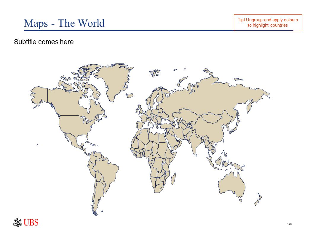 128 Maps - The World Subtitle comes here Tip! Ungroup and apply colours to highlight countries
