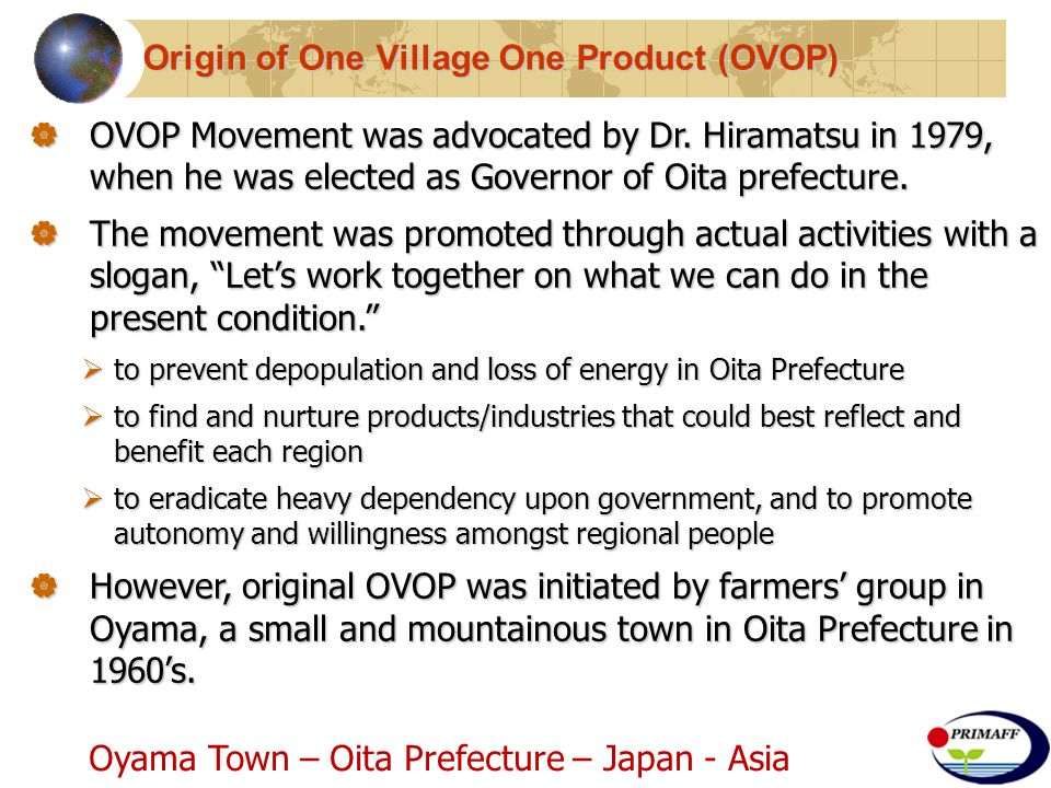 Origin of One Village One Product (OVOP)  OVOP Movement was advocated by Dr.