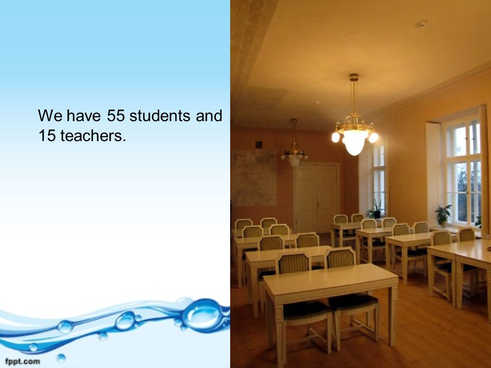 We have 55 students and 15 teachers.