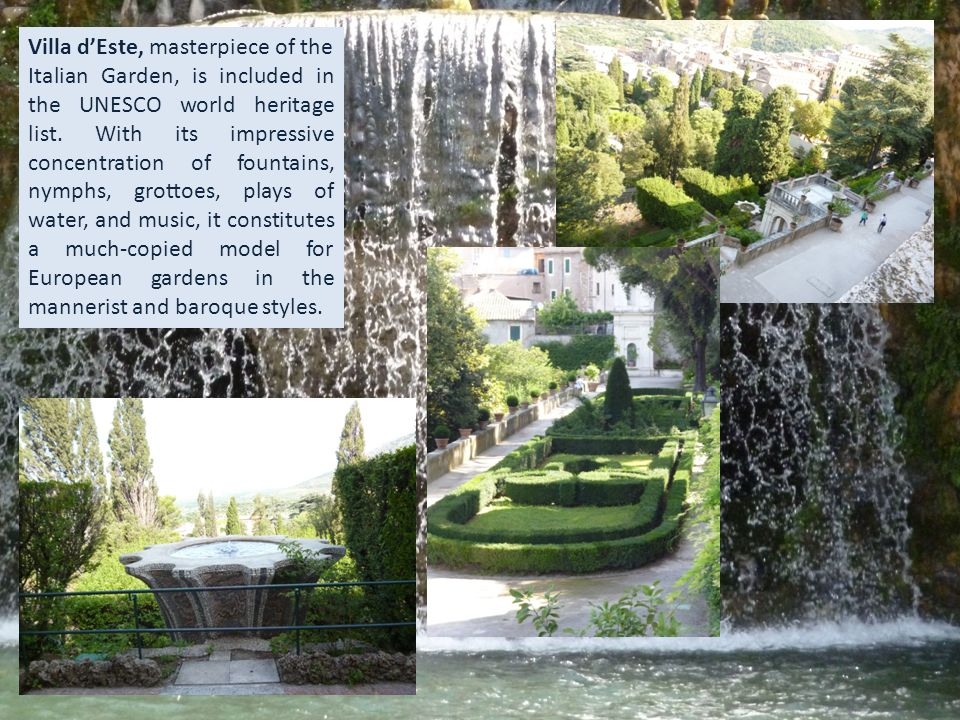 Villa d'Este, masterpiece of the Italian Garden, is included in the UNESCO world heritage list. With its impressive concentration of fountains, nymphs