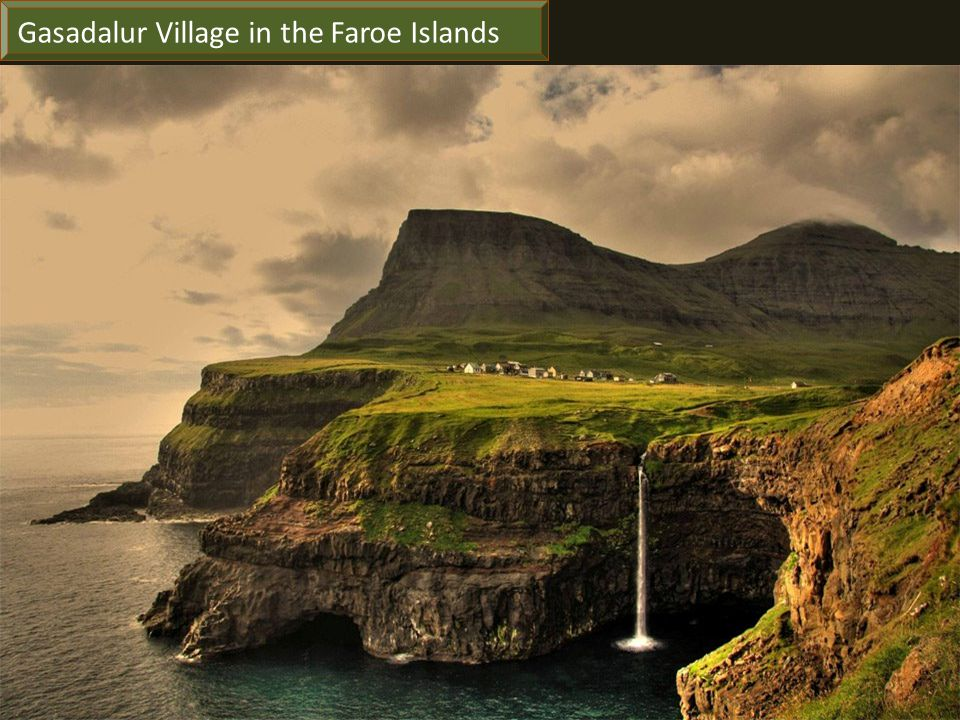Gasadalur Village in the Faroe Islands