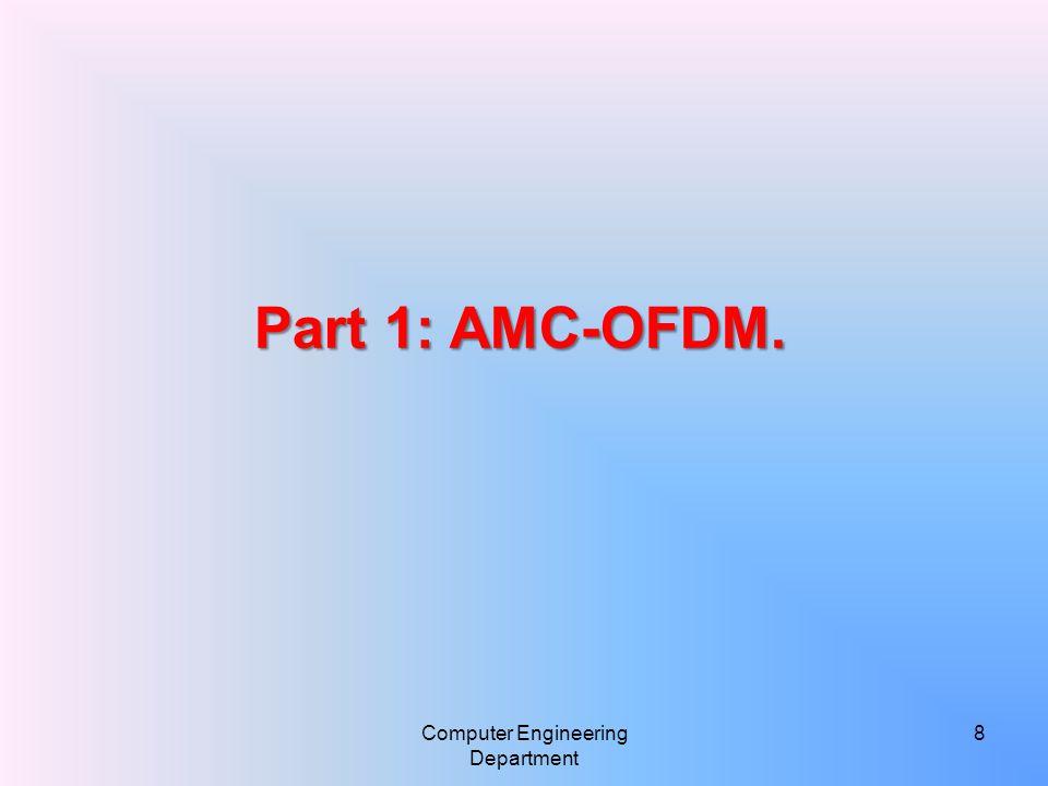 Computer Engineering Department 8 Part 1: AMC-OFDM.
