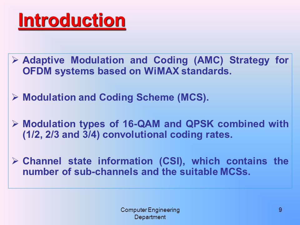 Introduction  Adaptive Modulation and Coding (AMC) Strategy for OFDM systems based on WiMAX standards.