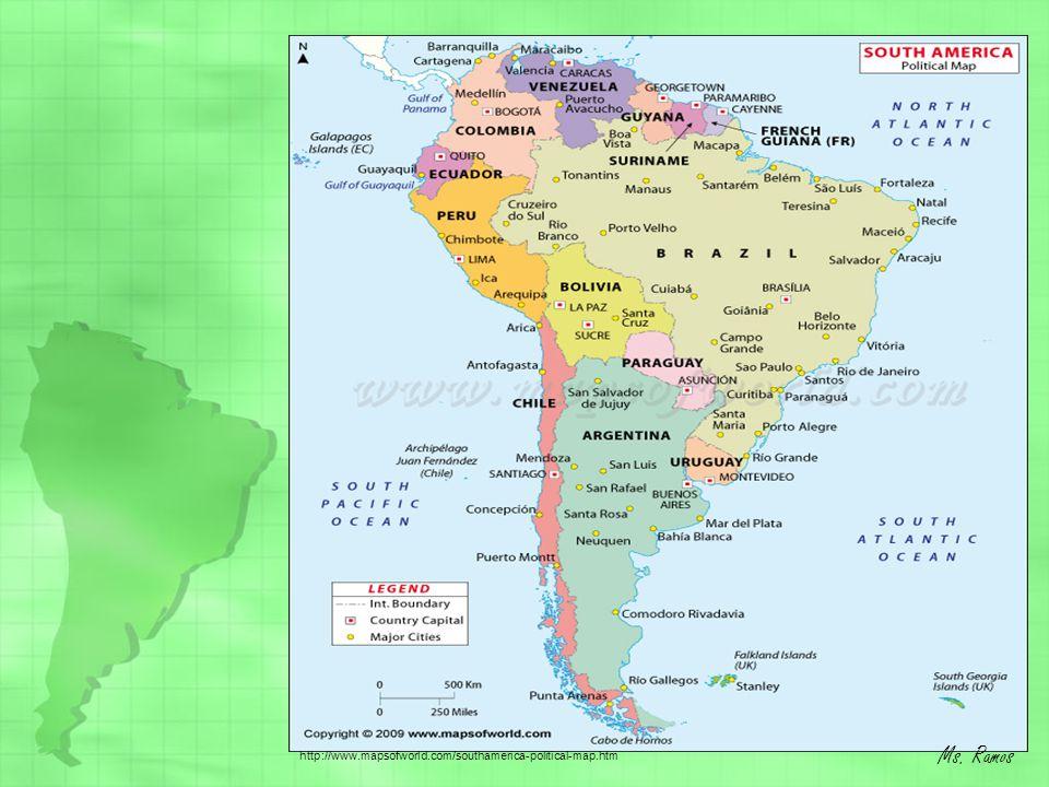 http://www.mapsofworld.com/southamerica-political-map.htm Ms. Ramos