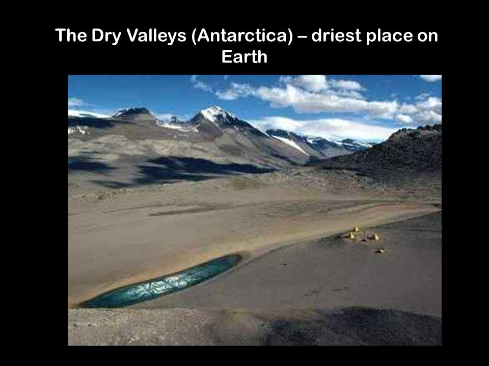 The Dry Valleys (Antarctica) – driest place on Earth