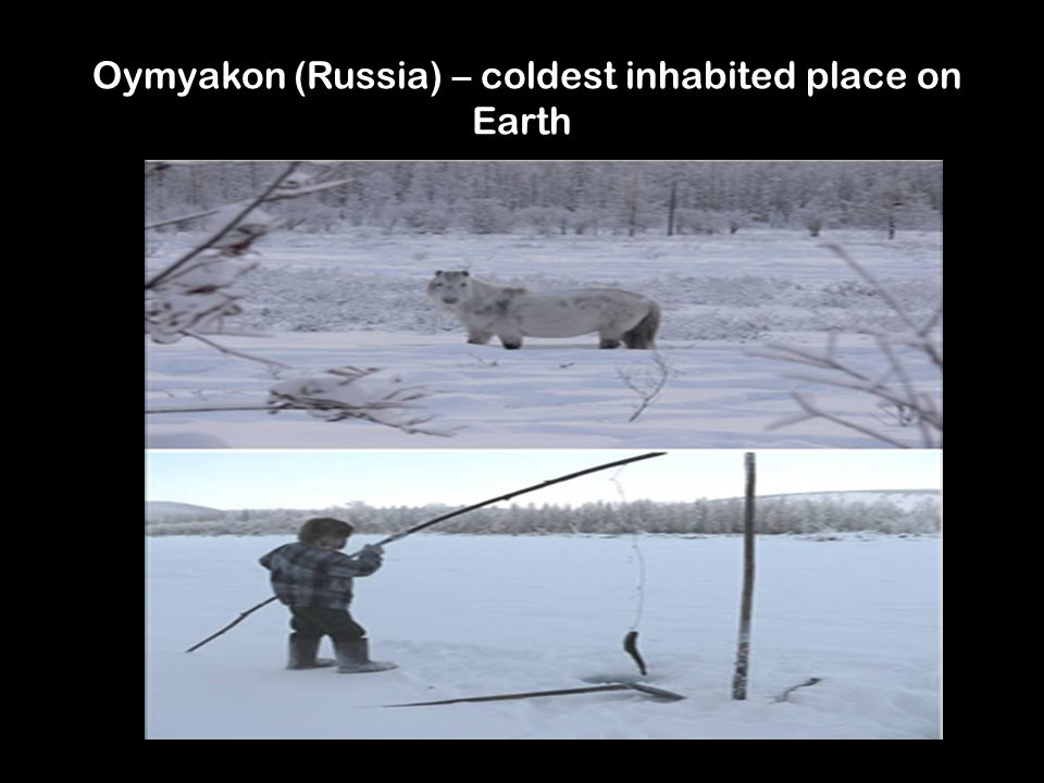 Oymyakon (Russia) – coldest inhabited place on Earth