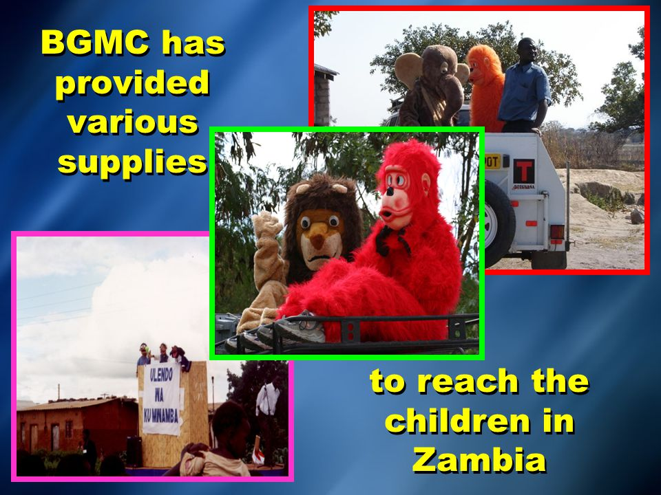 BGMC provided supplies for missionaries Chris and Heidi Ness to hold kids' crusades and VBS's.