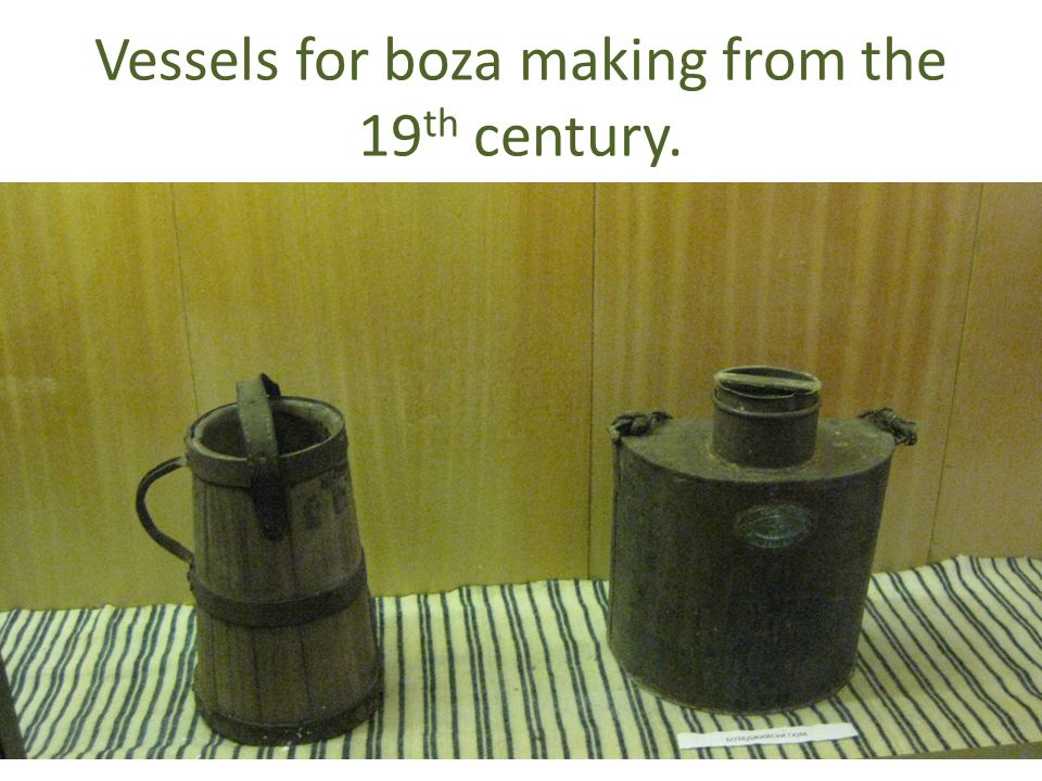 Vessels for boza making from the 19 th century.