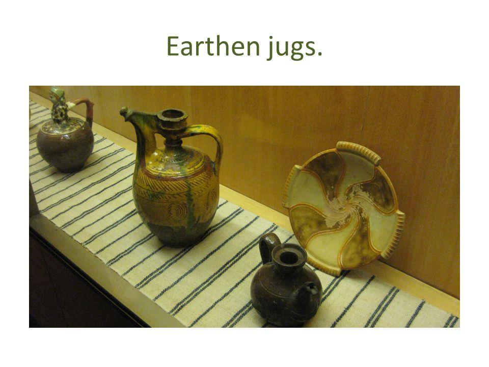 Earthen jugs.