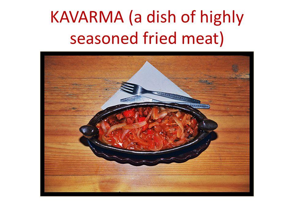 KAVARMA (a dish of highly seasoned fried meat)