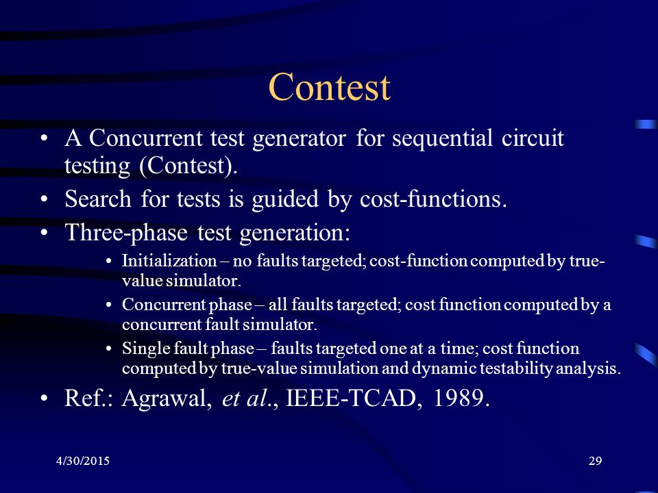 4/30/201529 Contest A Concurrent test generator for sequential circuit testing (Contest).