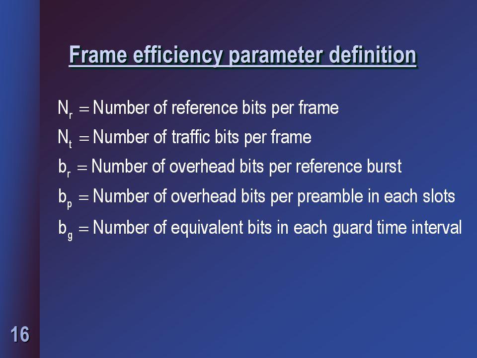 16 Frame efficiency parameter definition