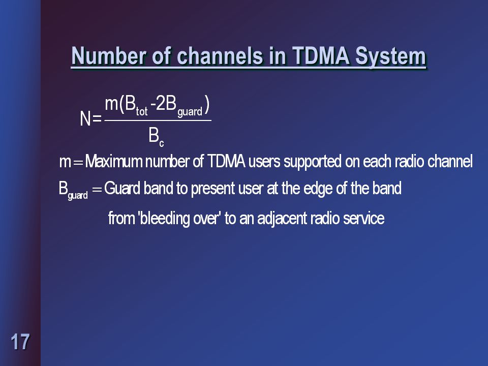 17 Number of channels in TDMA System