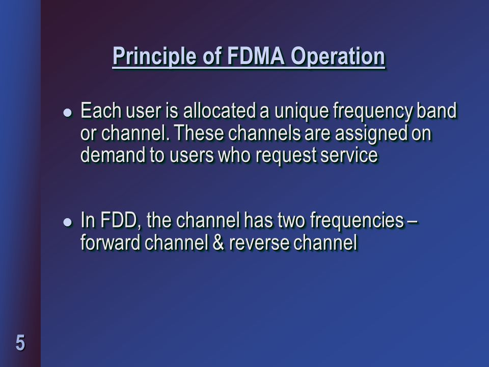 5 Principle of FDMA Operation l Each user is allocated a unique frequency band or channel.