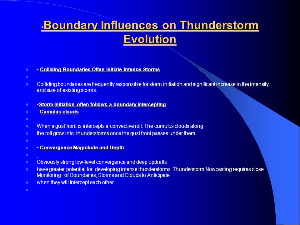 CONVERGING WINDS Lifting zone Thunderstorm initiation frequently occurs near boundary layer convergence lines.