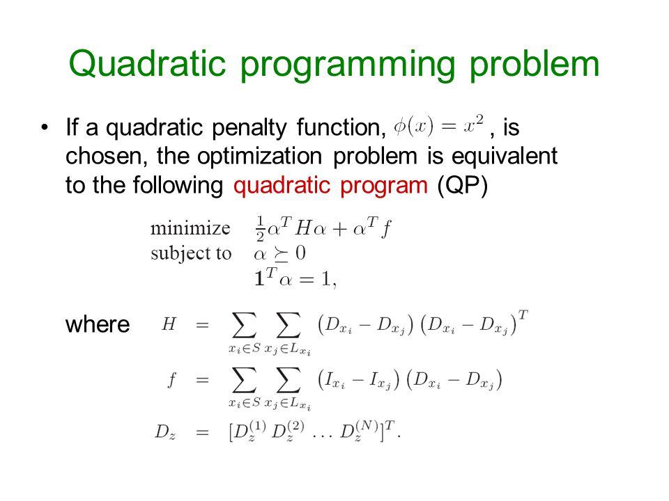 Quadratic programming problem If a quadratic penalty function,, is chosen, the optimization problem is equivalent to the following quadratic program (
