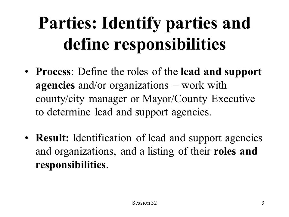 Session 324 Partners: Confirm partners (technical and financial) Process: Contact technical and financial partners necessary for implementation Result: Confirmed commitments from agencies and organizations that will perform specific tasks