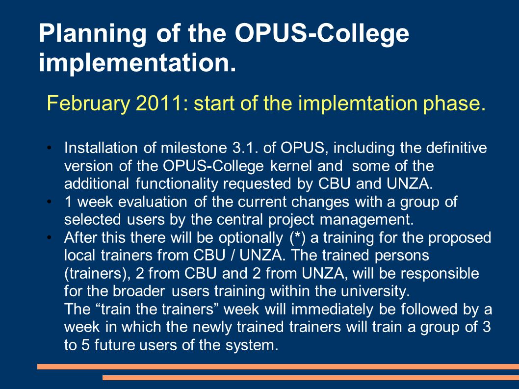 Planning of the OPUS-College implementation. February 2011: start of the implemtation phase.