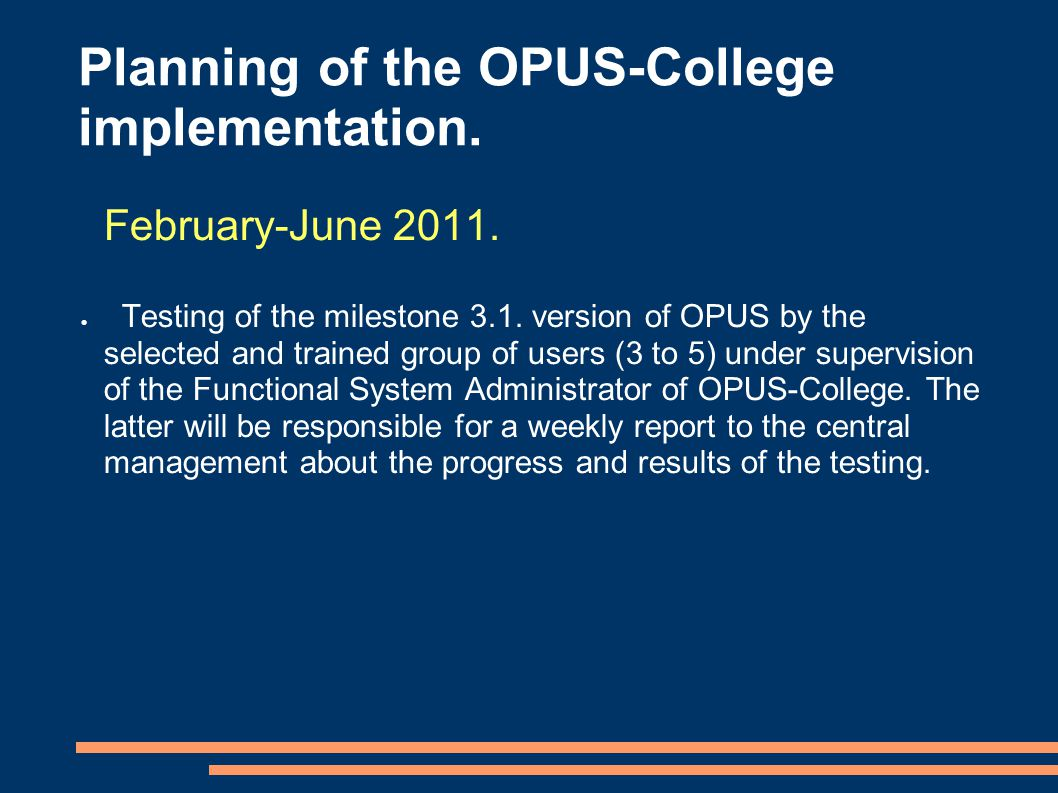 Planning of the OPUS-College implementation. February-June 2011.