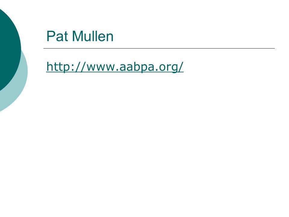 Pat Mullen http://www.aabpa.org/