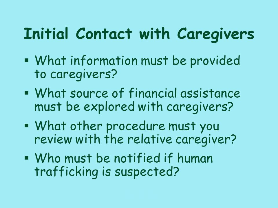117_PAT_CM_010110 Initial Contact with Caregivers §What information must be provided to caregivers.