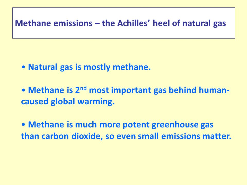 Methane emissions – the Achilles' heel of natural gas Natural gas is mostly methane.
