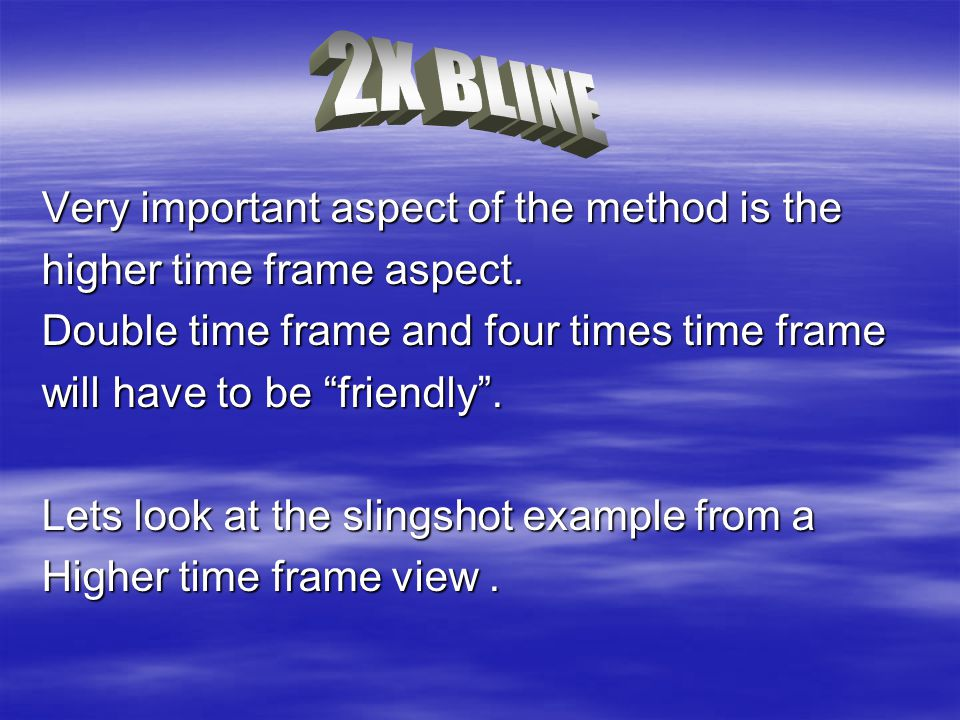 """Very important aspect of the method is the higher time frame aspect. Double time frame and four times time frame will have to be """"friendly"""". Lets look"""
