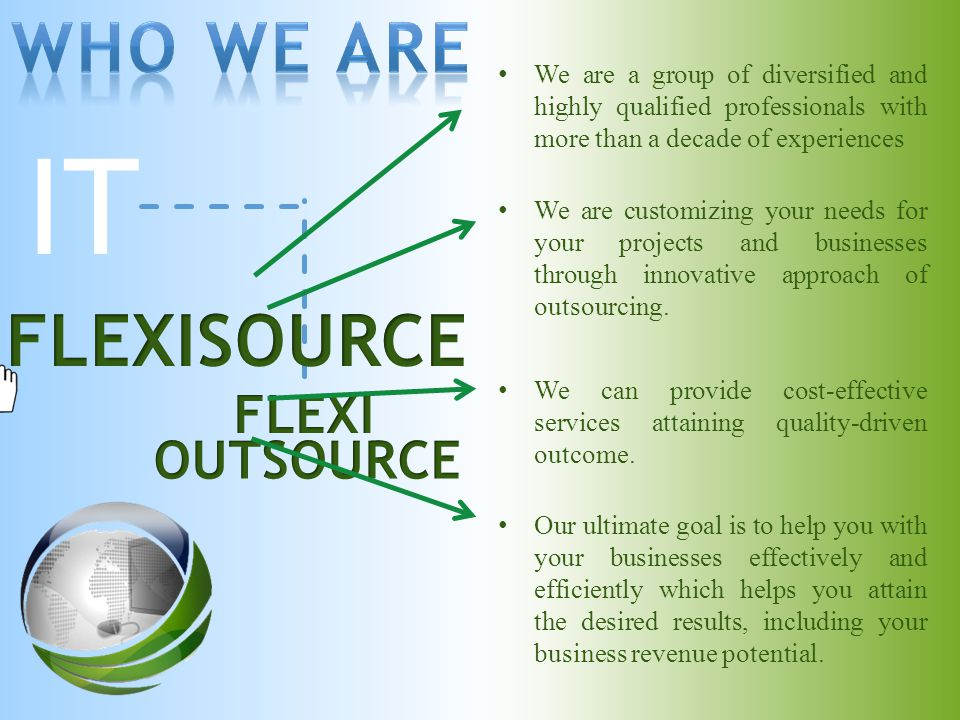 We are customizing your needs for your projects and businesses through innovative approach of outsourcing.