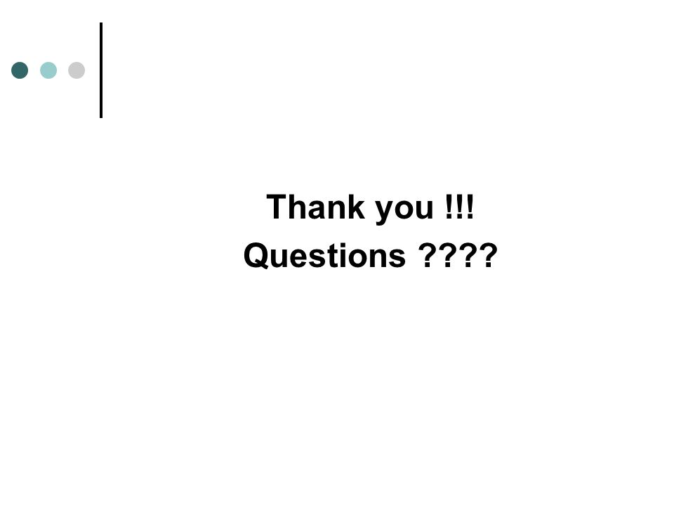 Thank you !!! Questions ????