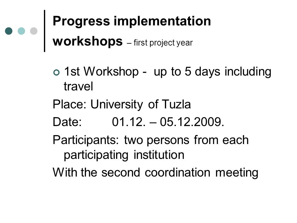 Progress implementation workshop Two workshops in second and third project year Split Dates: 07.09.