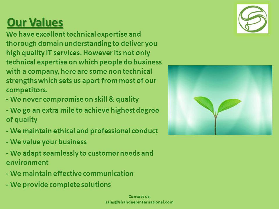 Contact us: sales@shahdeepinternational.com Contact Us ShahDeep International thanks for your attention: Call Us at : : + 91-120 473-9000 : +1-866 -860-0044 : +44-7031817235 Fax (India) : + 91-120- 4564561 Email Us at : sales@shahdeepinternational.com ajain@shahdeepinternational.com vkgupta@shahdeepinternational.com djain@djain.com Mobile (India): +91 999-917-4757