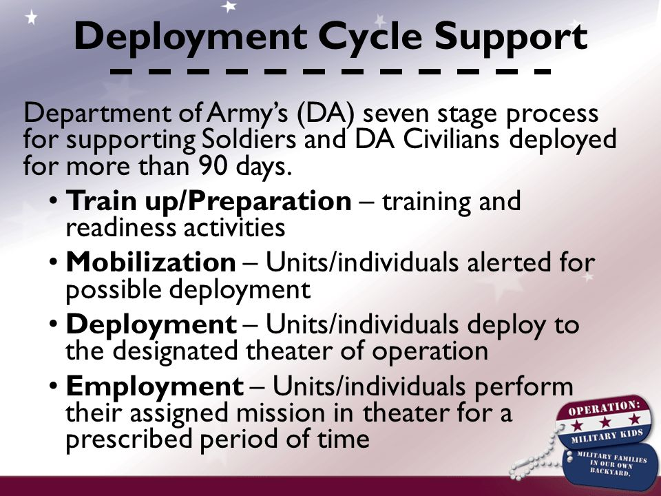 Department of Army's (DA) seven stage process for supporting Soldiers and DA Civilians deployed for more than 90 days.