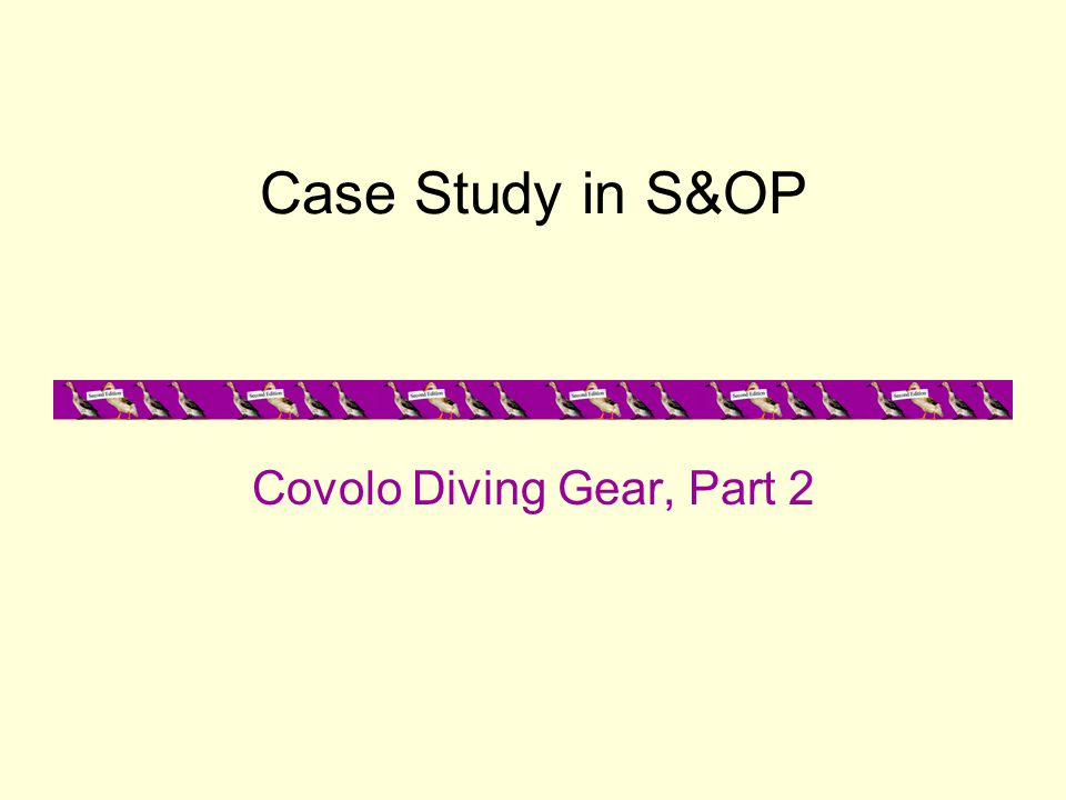 Case Study in S&OP Covolo Diving Gear, Part 2