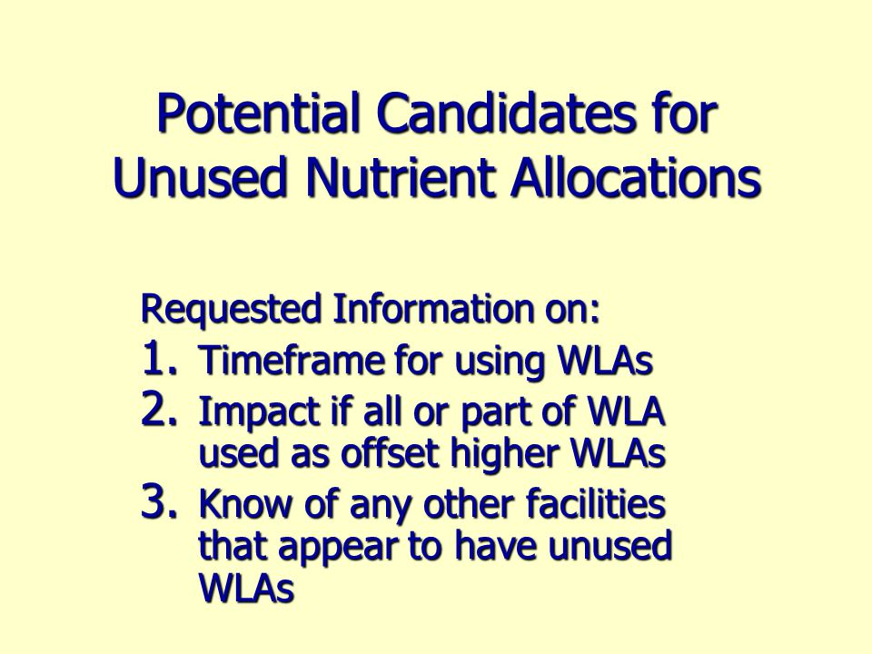 Potential Candidates for Unused Nutrient Allocations Requested Information on: 1.