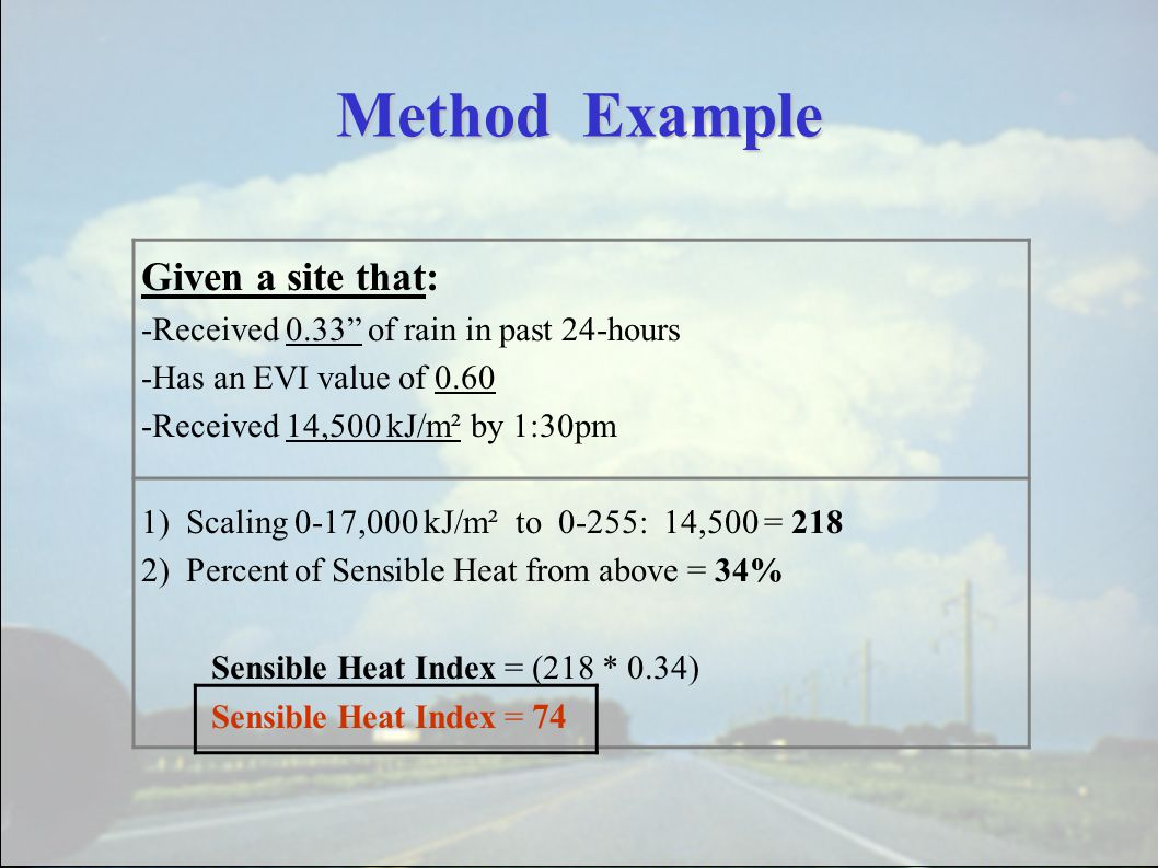 """Method Example Given a site that: -Received 0.33"""" of rain in past 24-hours -Has an EVI value of 0.60 -Received 14,500 kJ/m² by 1:30pm 1) Scaling 0-17,"""