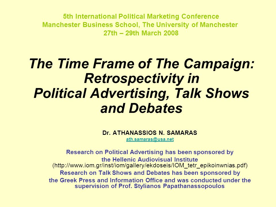 The Time Frame of The Campaign: Retrospectivity in Political Advertising, Talk Shows and Debates Dr.