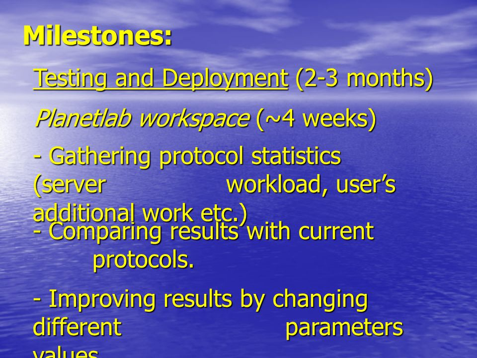 Milestones: Testing and Deployment (2-3 months) - Comparing results with current protocols.