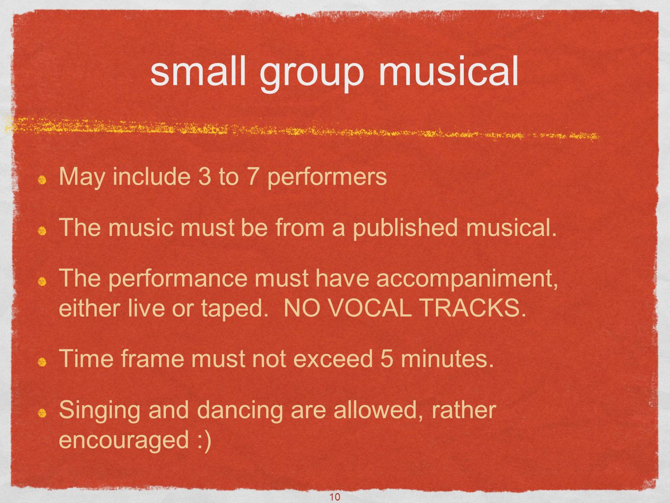 10 small group musical May include 3 to 7 performers The music must be from a published musical.
