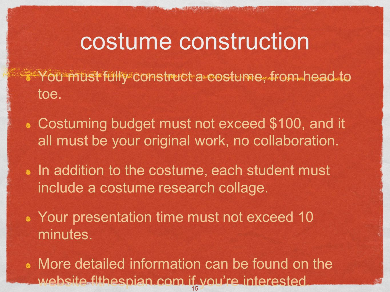 15 costume construction You must fully construct a costume, from head to toe.